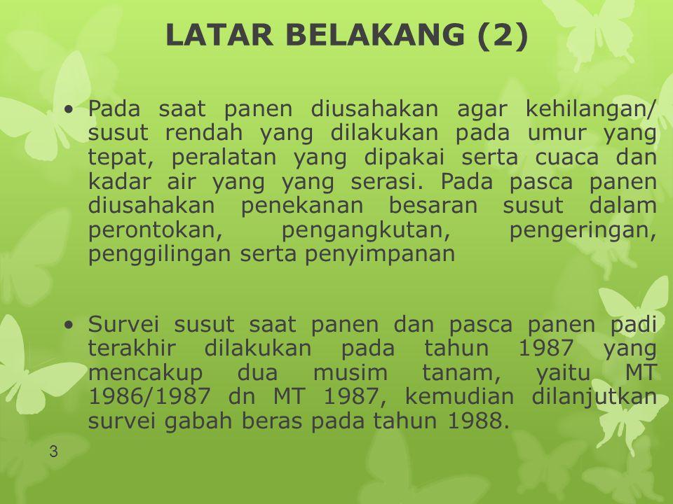 SUSUT SAAT PANEN (7) Hasil Penelitian: RincianMT 94/95MT 95Gabungan Terbesar11,7810,2310,82 Terkecil9,049,209,13 Indonesia9,619,529,56 14