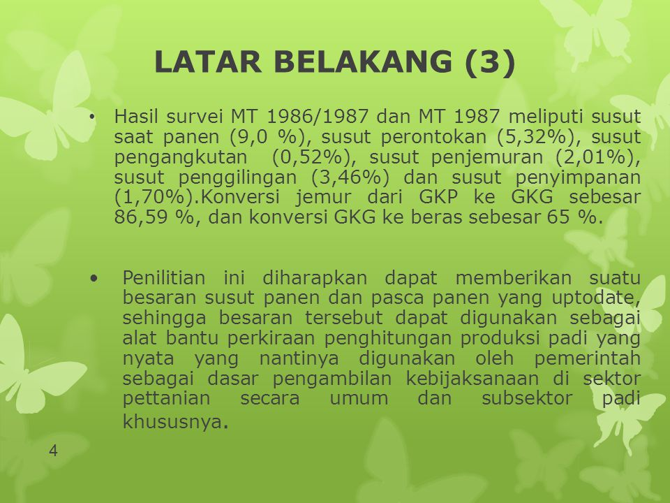 SUSUT SAAT PANEN (8) Hasil Penelitian: Alat PanenMT 94/95MT 95Gabungan Sabit biasa9,719,219,44 Sabit bergerigi 9,8110,029,93 Ani-ani7,079,728,56 15