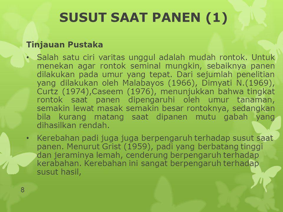 SUSUT PENGERINGAN (7) Hasil Penelitian RincianMT 94/95MT 95Gabungan Terbesar2,773,102,75 Terkecil1,031,701,45 Indonesia2,222,132,18 39