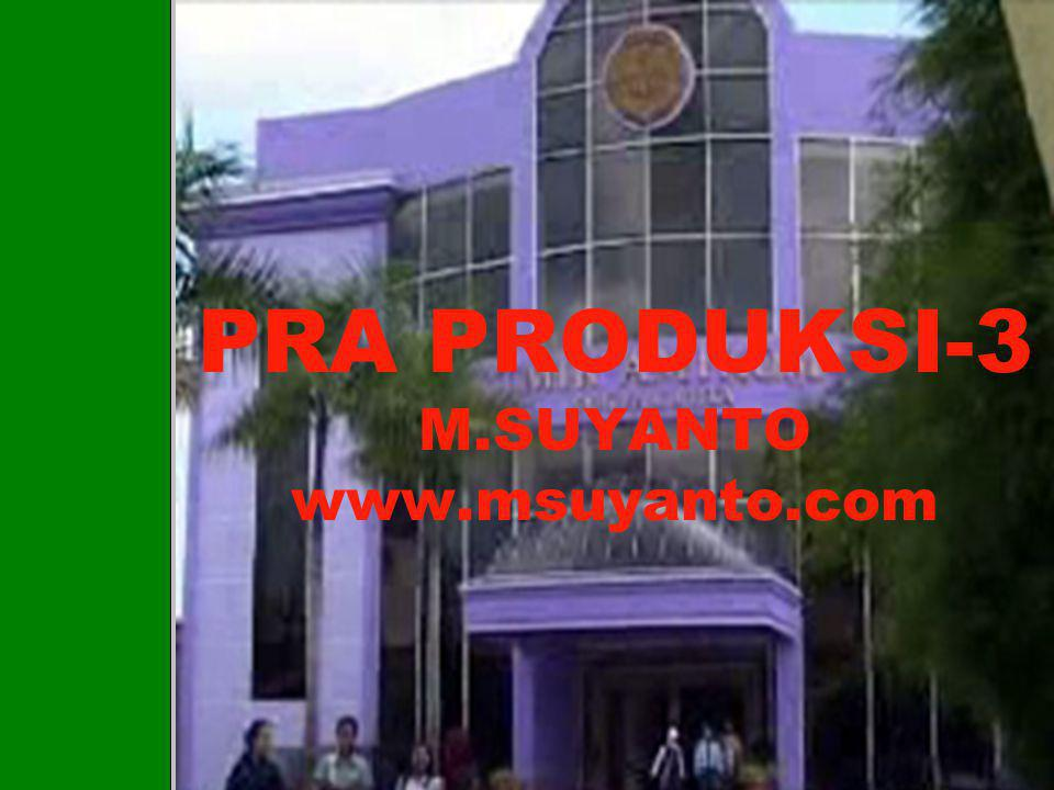 PRA PRODUKSI-3 M.SUYANTO www.msuyanto.com