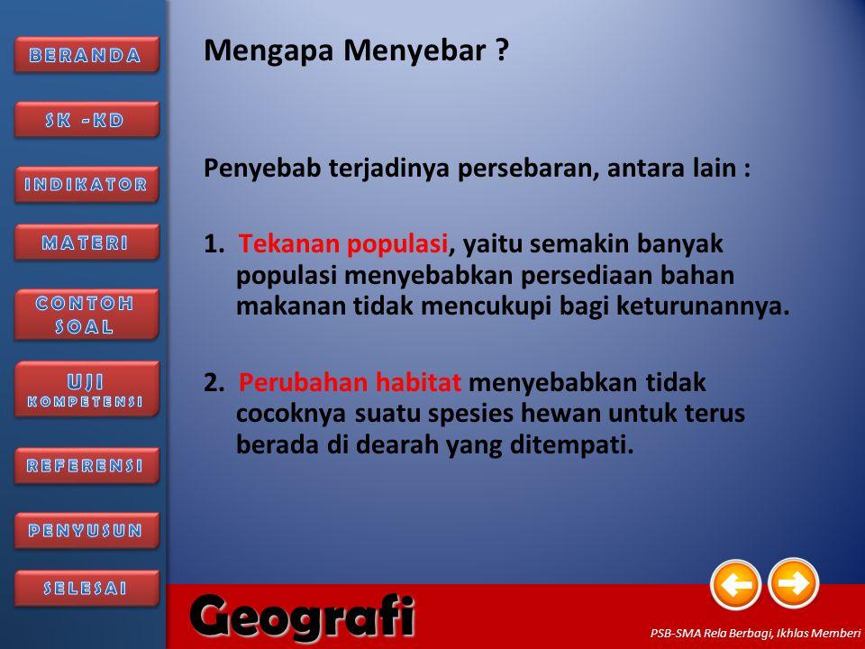 6/27/20149 Geografi PSB-SMA Rela Berbagi, Ikhlas Memberi •Mengapa Menyebar •Sarana Persebaran •Hambatan Persebaran