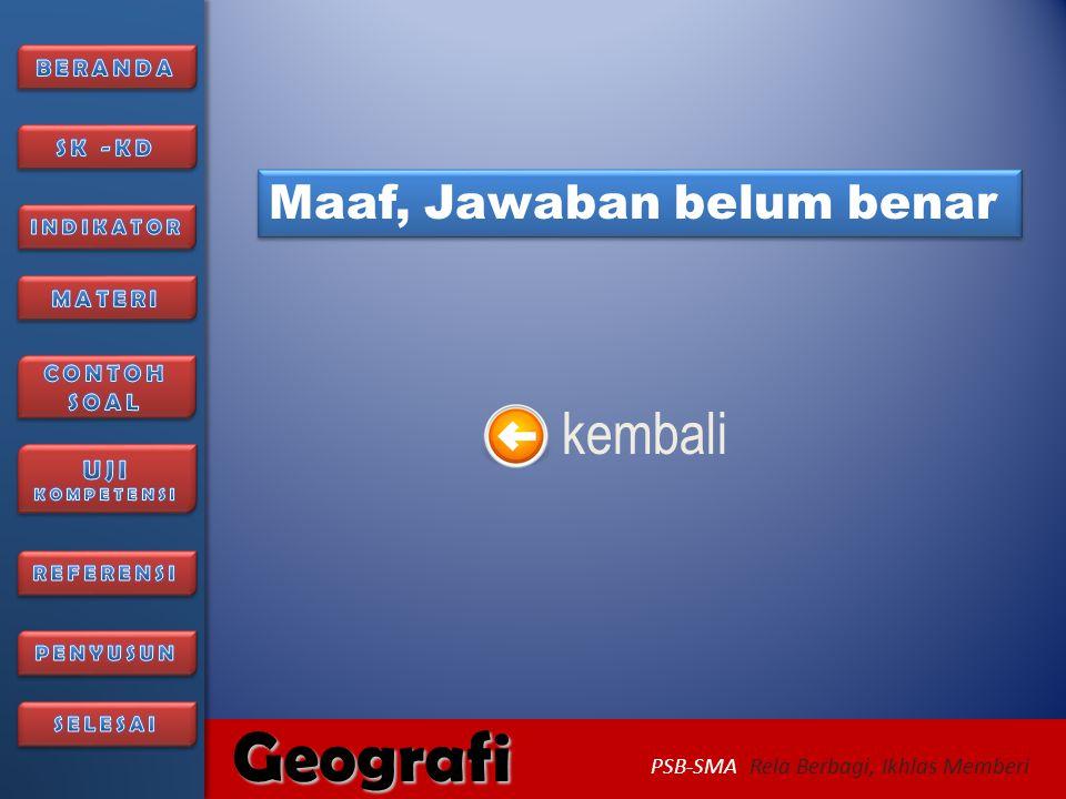 6/27/2014206/27/2014 Geografi PSB-SMA Rela Berbagi, Ikhlas Memberi 1.