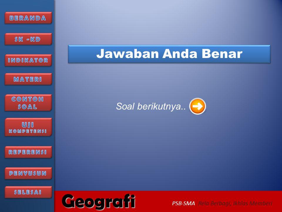 6/27/2014276/27/2014 Geografi PSB-SMA Rela Berbagi, Ikhlas Memberi Maaf, Jawaban belum benar kembali