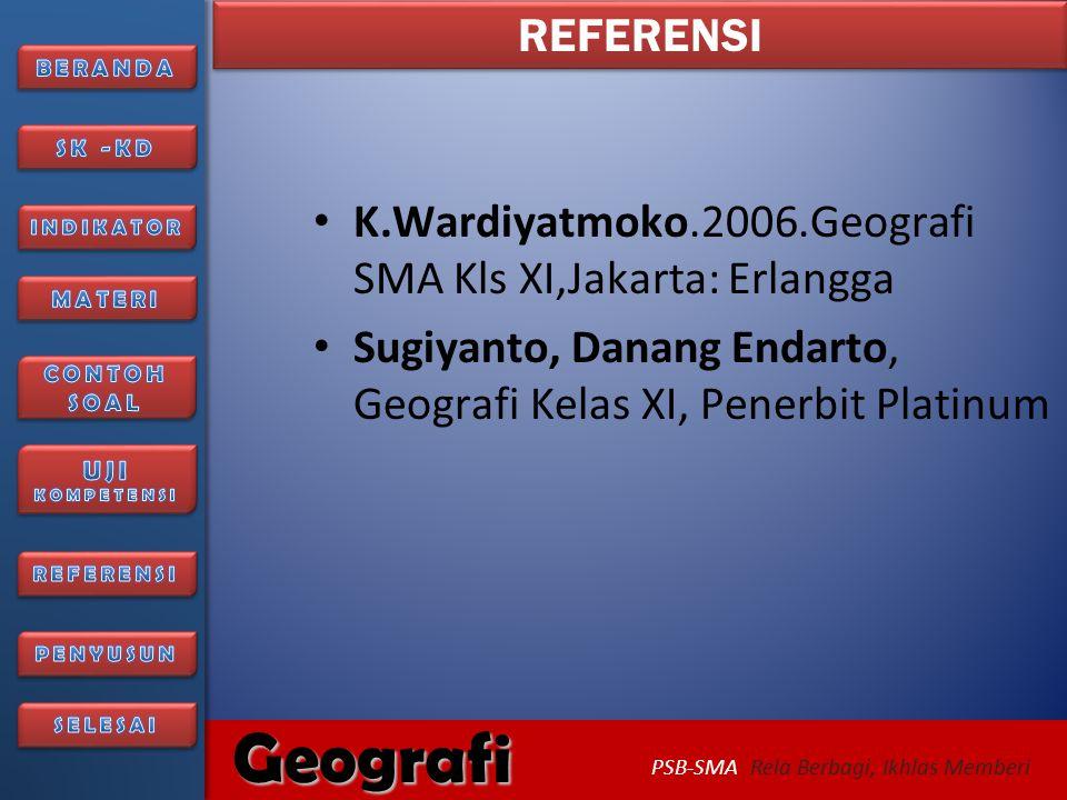 6/27/2014356/27/2014 Geografi PSB-SMA Rela Berbagi, Ikhlas Memberi Silahkan klik tombol di bawah ini, jika siap untuk uji kompetensi   UJI KOMPETENSI