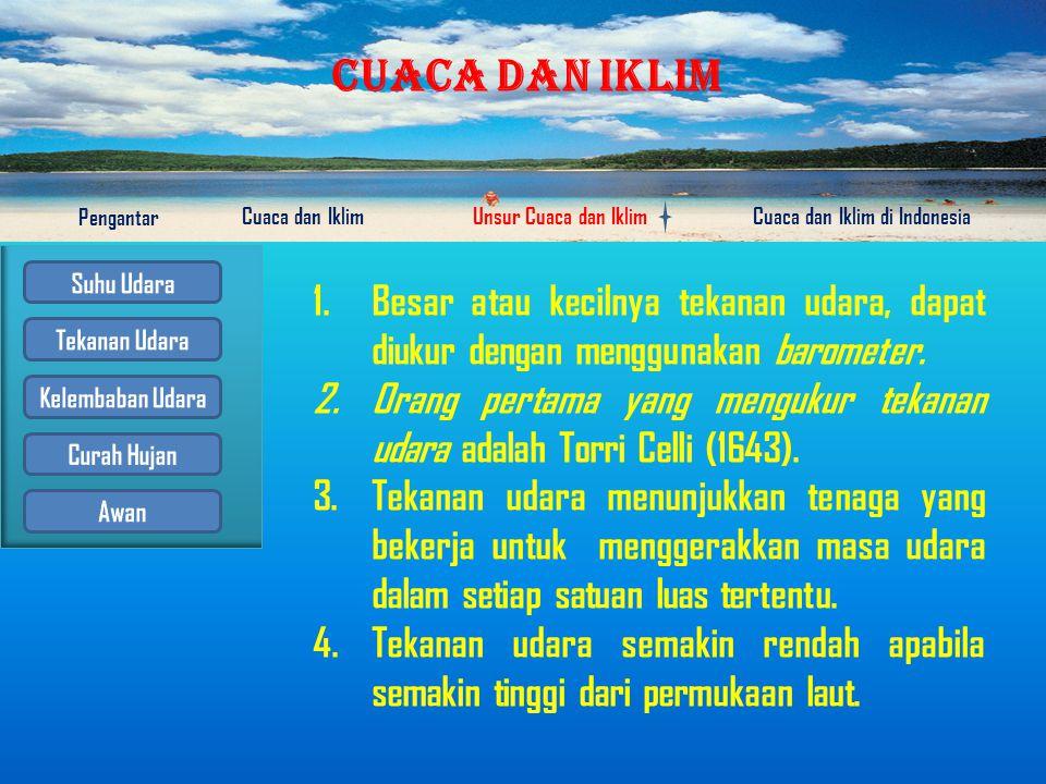 CUACA DAN IKLIM Pengantar Cuaca dan IklimUnsur Cuaca dan IklimCuaca dan Iklim di Indonesia Contoh: Temperatur permukaan laut = 27o C.