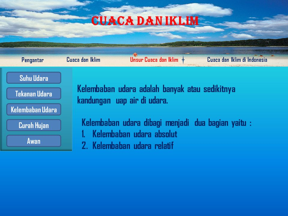 CUACA DAN IKLIM Pengantar Cuaca dan IklimUnsur Cuaca dan IklimCuaca dan Iklim di Indonesia Latihan soal Ketinggian suatu daerah sebesar 4500 m. Berapa