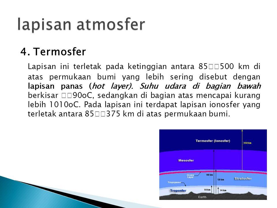 5.Eksosfer Lapisan eksosfer berada di atas 500 km di atas permukaan bumi.