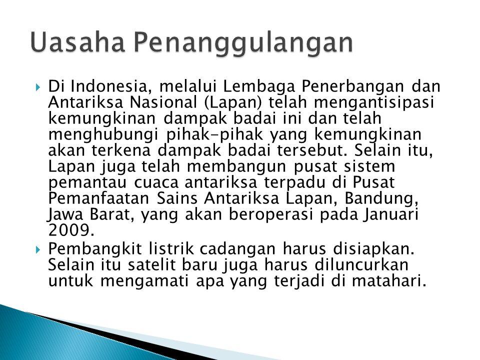  Di Indonesia, melalui Lembaga Penerbangan dan Antariksa Nasional (Lapan) telah mengantisipasi kemungkinan dampak badai ini dan telah menghubungi pihak-pihak yang kemungkinan akan terkena dampak badai tersebut.