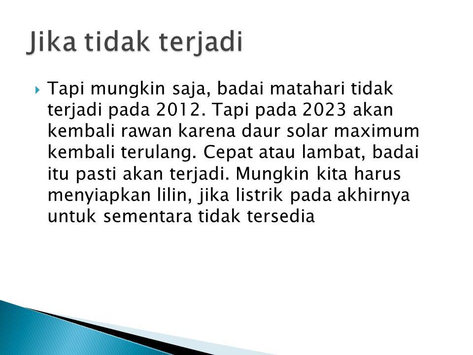  Tapi mungkin saja, badai matahari tidak terjadi pada 2012.