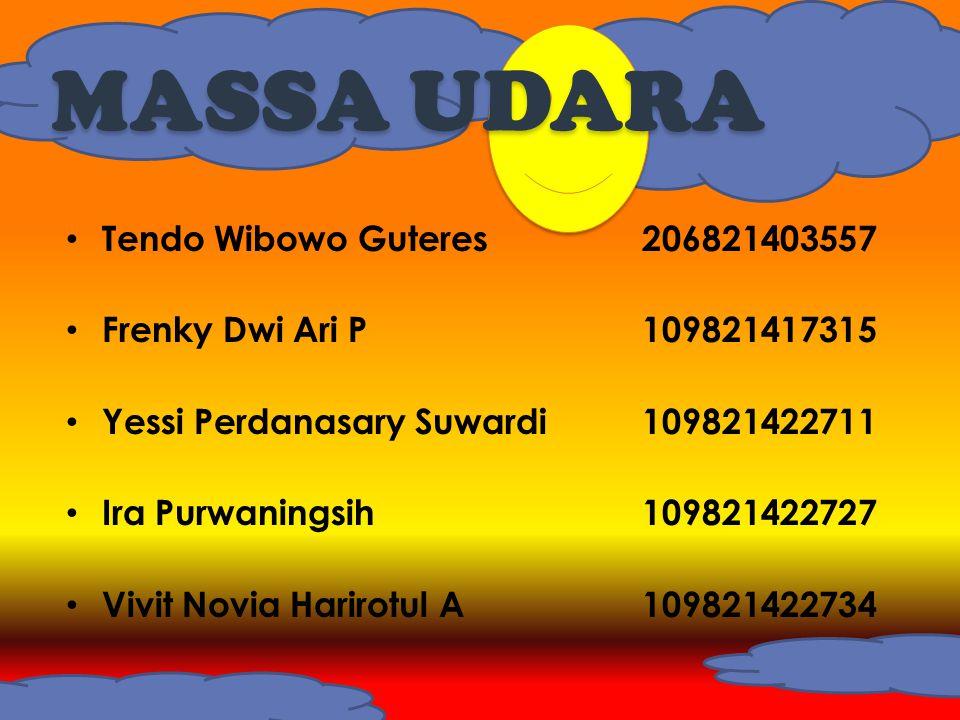MASSA UDARA • Tendo Wibowo Guteres206821403557 • Frenky Dwi Ari P109821417315 • Yessi Perdanasary Suwardi109821422711 • Ira Purwaningsih109821422727 •