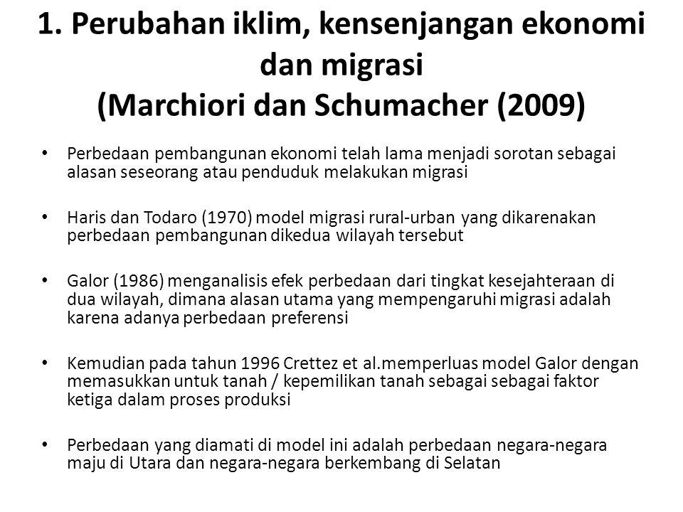 1. Perubahan iklim, kensenjangan ekonomi dan migrasi (Marchiori dan Schumacher (2009) • Perbedaan pembangunan ekonomi telah lama menjadi sorotan sebag