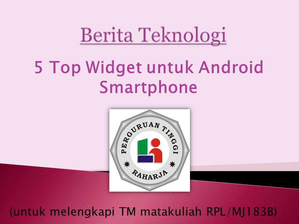 5 Top Widget untuk Android Smartphone (untuk melengkapi TM matakuliah RPL/MJ183B)