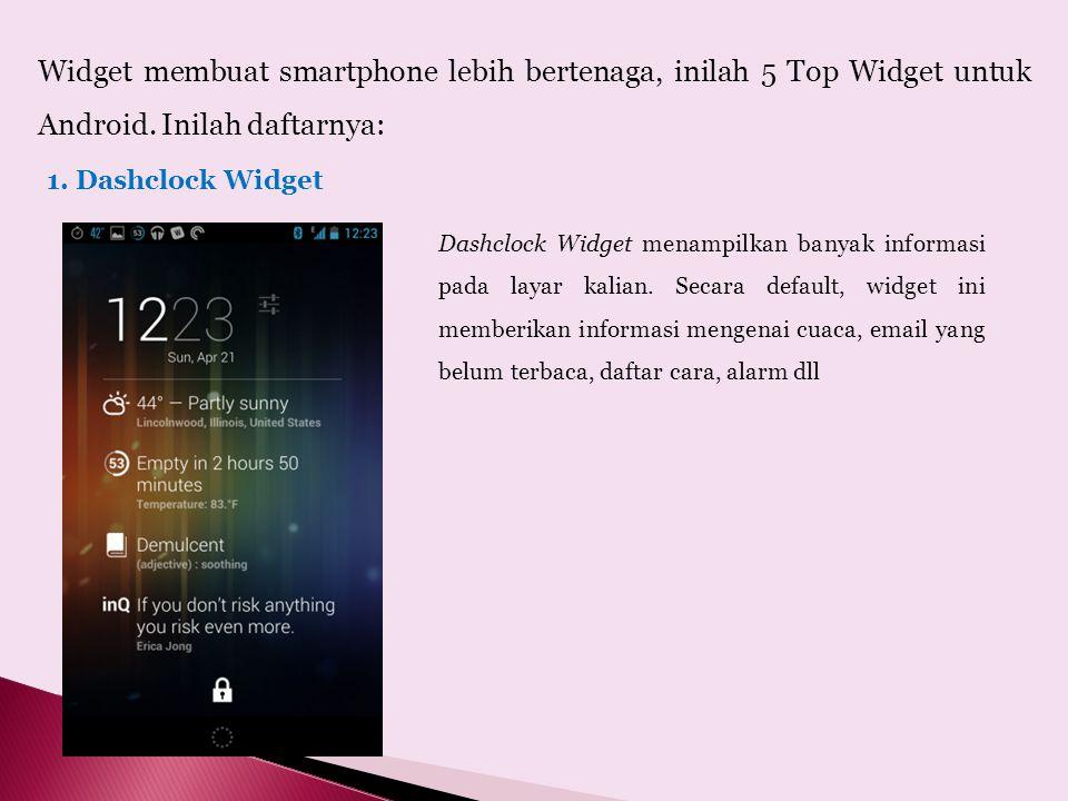 Widget membuat smartphone lebih bertenaga, inilah 5 Top Widget untuk Android.
