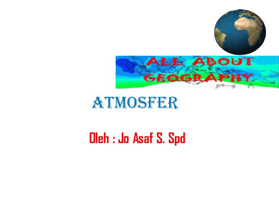 ATMOSFER Oleh : Jo Asaf S. Spd