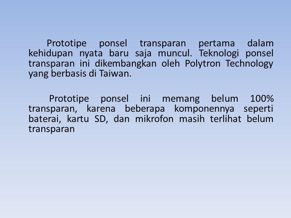 Prototipe ponsel transparan pertama dalam kehidupan nyata baru saja muncul.
