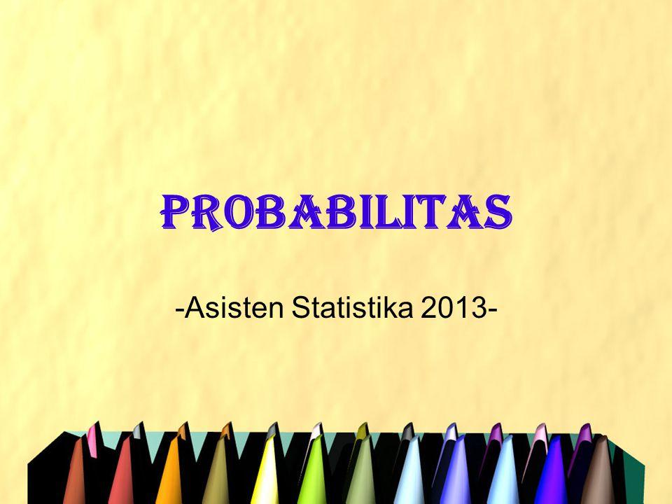 Pengantar •Probabilitas/peluang merupakan banyaknya kemungkinan-kemungkinan pada suatu kejadian berdasarkan frekuensinya.