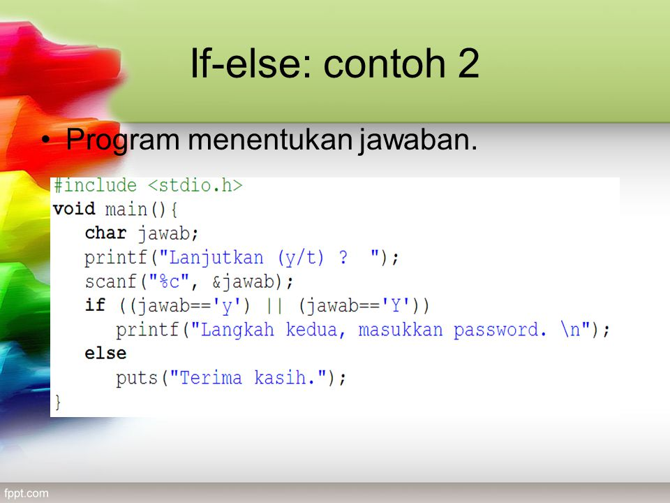 If-else: contoh 2 •Program menentukan jawaban.