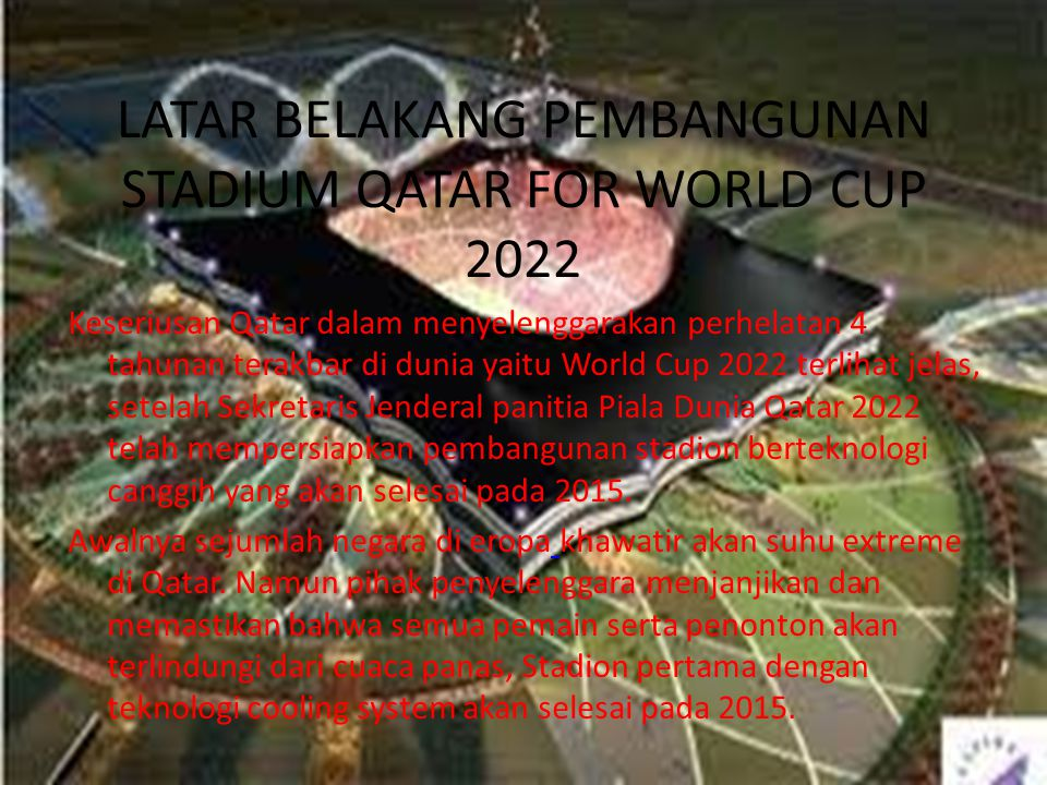 DAMPAK PEMBANGUNAN QATAR STADIUM FOR WORLD CUP 2022 •D•Dampak Negatif –P–Polusi Udara –A–Aspek Kesehatan Manusia –A–Aspek Iklim –A–Aspek Flora dan Fauna –P–Polusi Air –K–Kebisingan dan Getaran –P–Polusi tanah –L–Lalu lintas –E–Energi