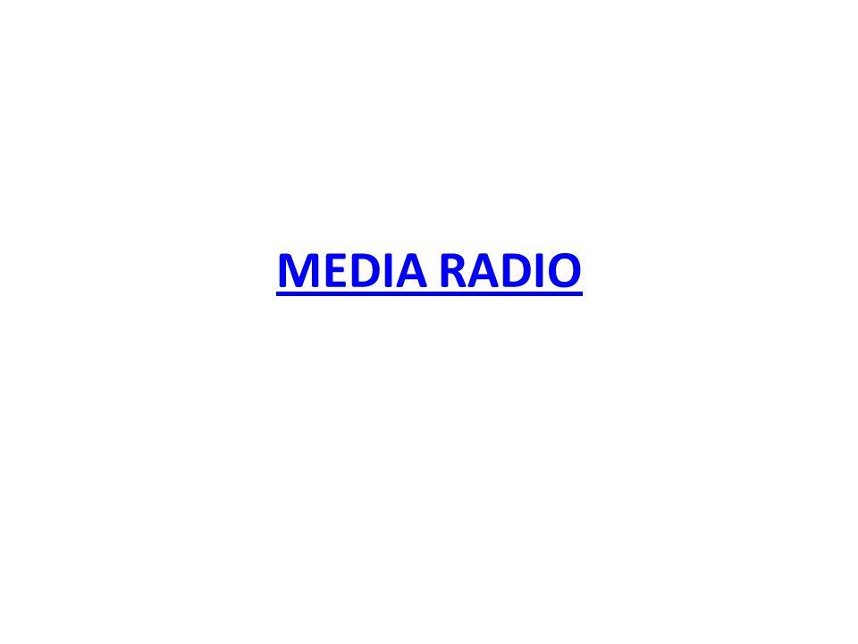 • RADIO CREATES IMAGE IN THE IMAGINATION OF THE LISTENER WRITE AS YOU SPEAK, NOT AS YOU WRITE • Masing- masing media punya karakter yang berbeda-beda dan menjangkau kelompok audience yang berbeda-beda.