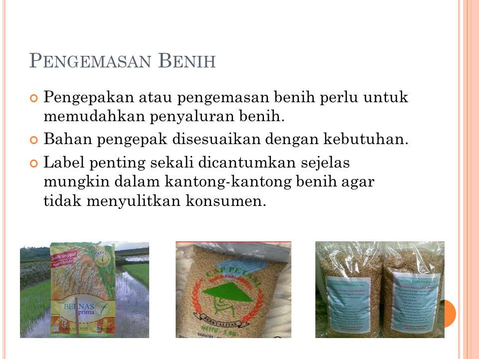 P ENGEMASAN B ENIH Pengepakan atau pengemasan benih perlu untuk memudahkan penyaluran benih. Bahan pengepak disesuaikan dengan kebutuhan. Label pentin