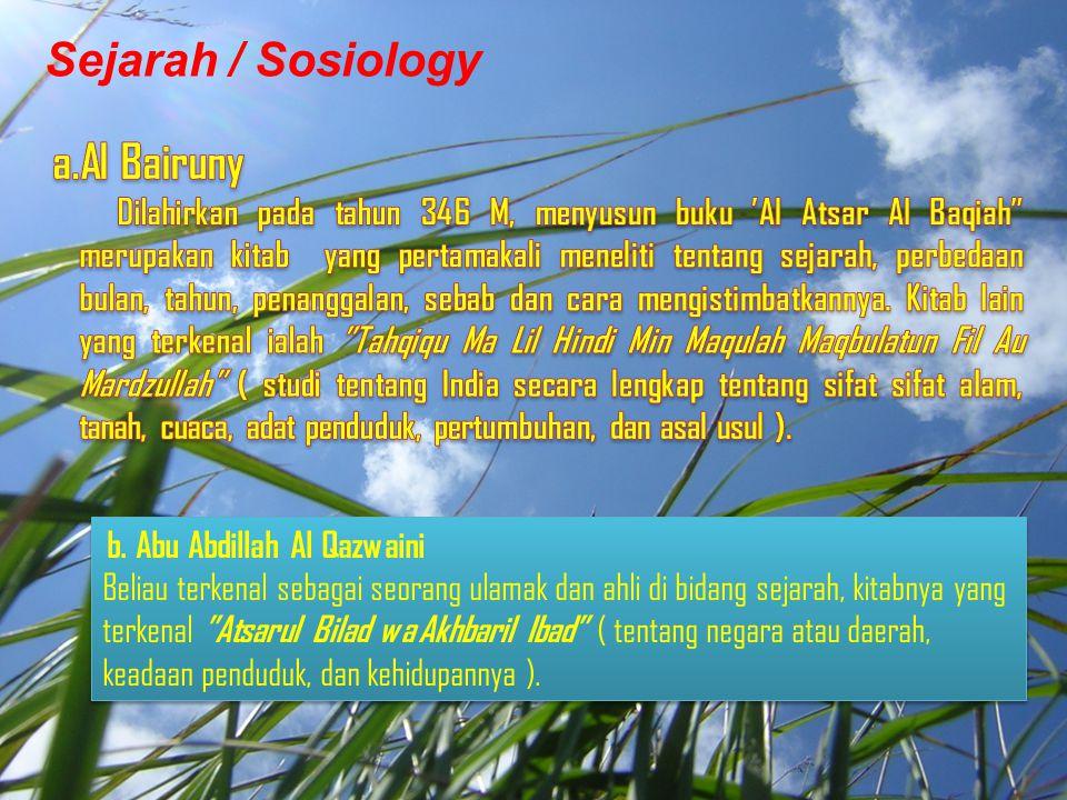 """Biology a. As Simay Seorang ahli biology dengan hasil karya nya yang terkenal """"Kitabun Nabati Was Sajjar"""" membahas tentang tumbuh tumbuhan dan pepohon"""