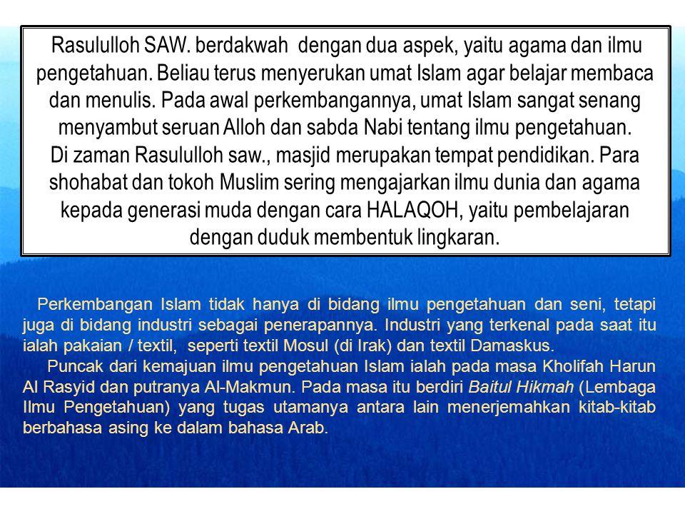 Indikator 1. Menceritakan sejarah pertumbuhan ilmu pengetahuan Islam pada masa Nabi Muhammad Saw. 2. Menceritakan sejarah pertumbuhan ilmu pengetahuan