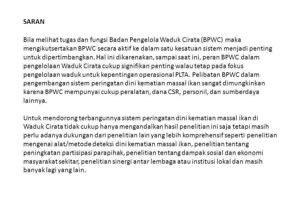 Bila melihat tugas dan fungsi Badan Pengelola Waduk Cirata (BPWC) maka mengikutsertakan BPWC secara aktif ke dalam satu kesatuan sistem menjadi penting untuk dipertimbangkan.