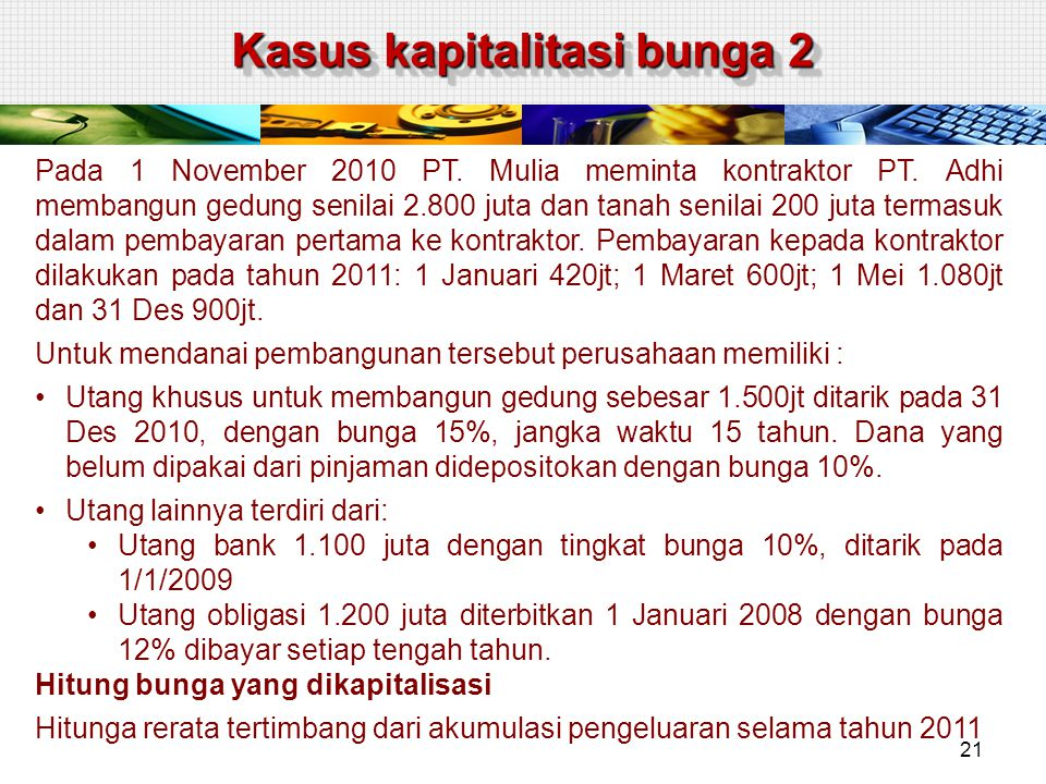 Kasus kapitalitasi bunga 2 Pada 1 November 2010 PT.