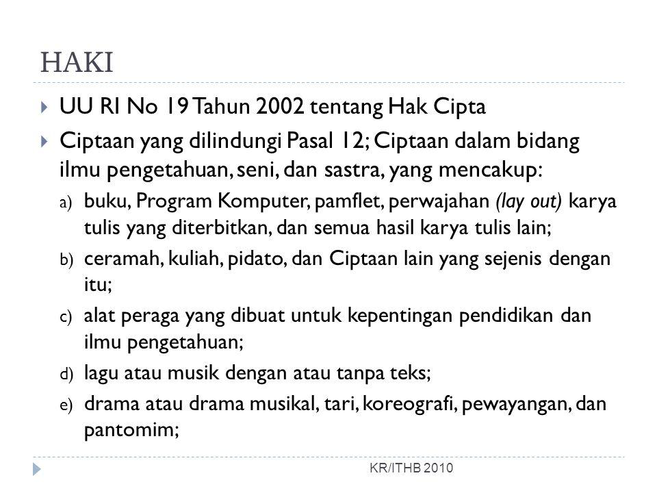 HAKI KR/ITHB 2010  UU RI No 19 Tahun 2002 tentang Hak Cipta  Ciptaan yang dilindungi Pasal 12; Ciptaan dalam bidang ilmu pengetahuan, seni, dan sast