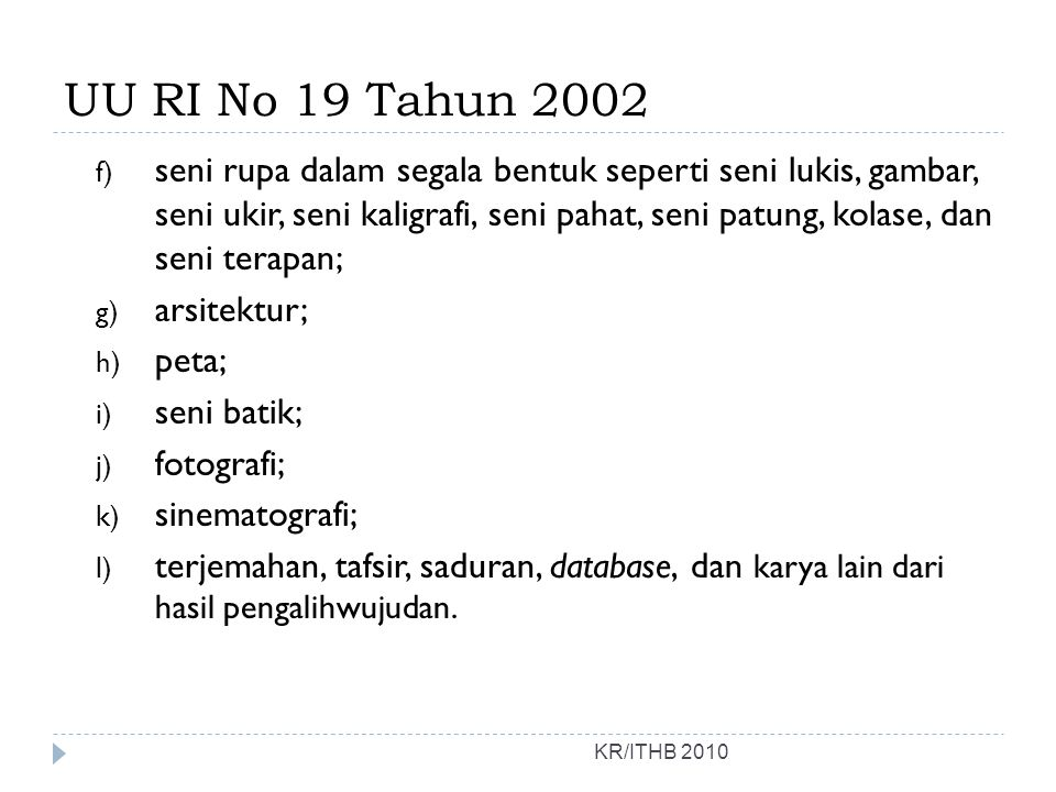 UU RI No 19 Tahun 2002 f) seni rupa dalam segala bentuk seperti seni lukis, gambar, seni ukir, seni kaligrafi, seni pahat, seni patung, kolase, dan se