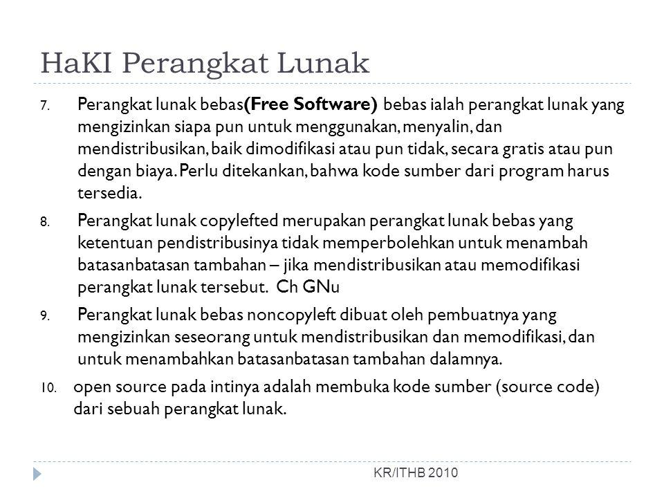 HaKI Perangkat Lunak 7. Perangkat lunak bebas(Free Software) bebas ialah perangkat lunak yang mengizinkan siapa pun untuk menggunakan, menyalin, dan m