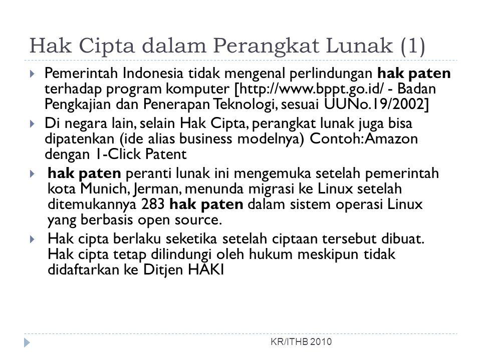 Hak Cipta dalam Perangkat Lunak (1) KR/ITHB 2010  Pemerintah Indonesia tidak mengenal perlindungan hak paten terhadap program komputer [http://www.bp