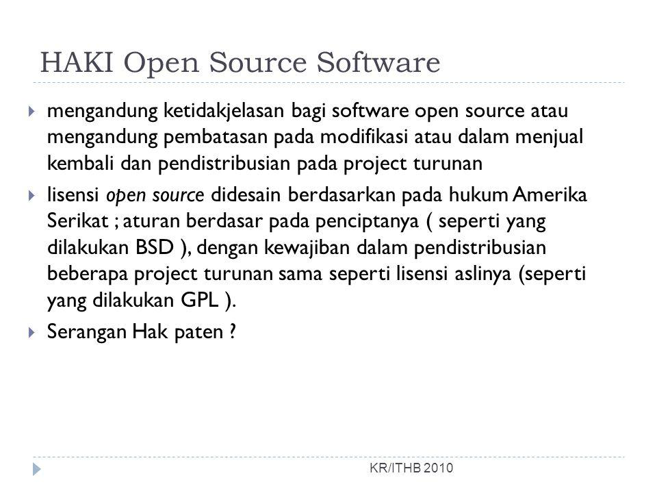 HAKI Open Source Software KR/ITHB 2010  mengandung ketidakjelasan bagi software open source atau mengandung pembatasan pada modifikasi atau dalam men