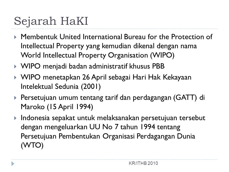 Sejarah HaKI KR/ITHB 2010  Membentuk United International Bureau for the Protection of Intellectual Property yang kemudian dikenal dengan nama World