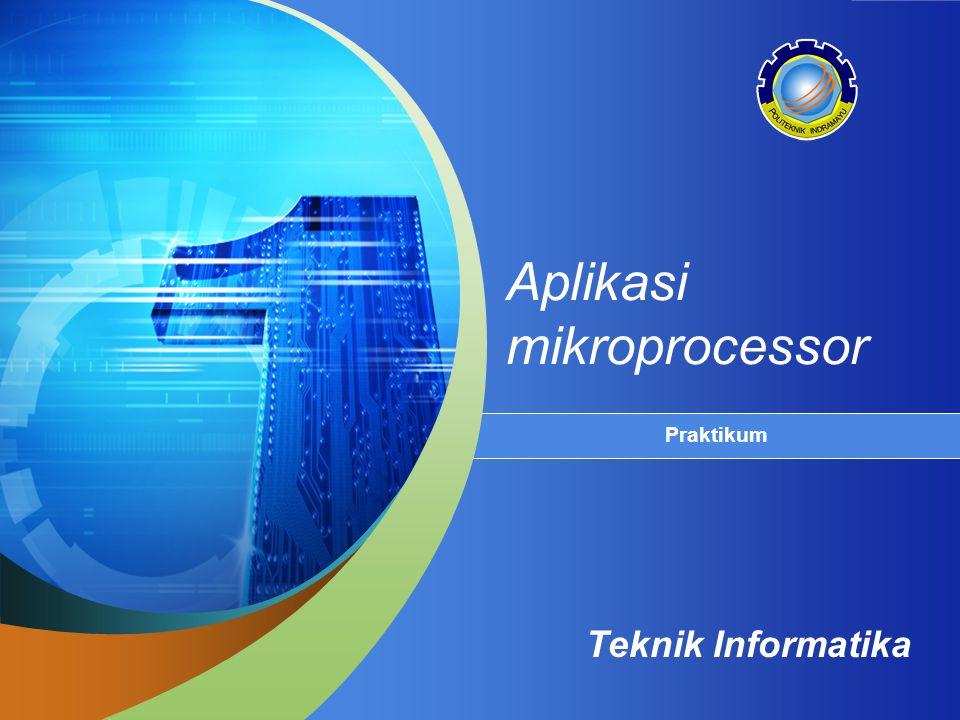 Teknik Informatika Aplikasi mikroprocessor Praktikum