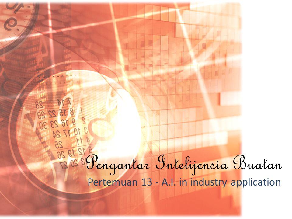 Pengantar Intelijensia Buatan Pertemuan 13 - A.I. in industry application