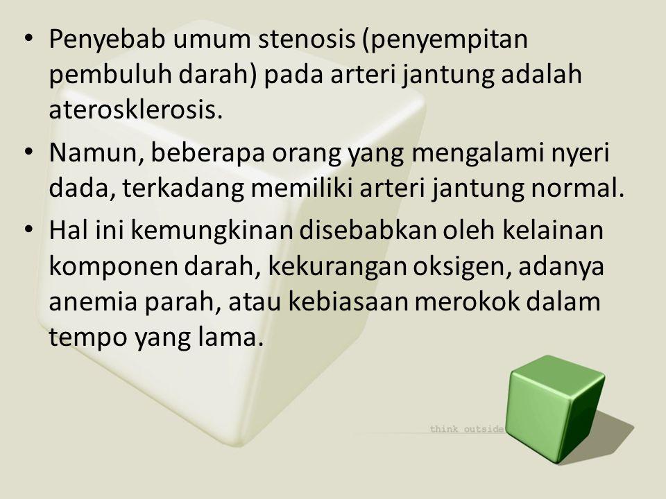 • Penyebab umum stenosis (penyempitan pembuluh darah) pada arteri jantung adalah aterosklerosis. • Namun, beberapa orang yang mengalami nyeri dada, te
