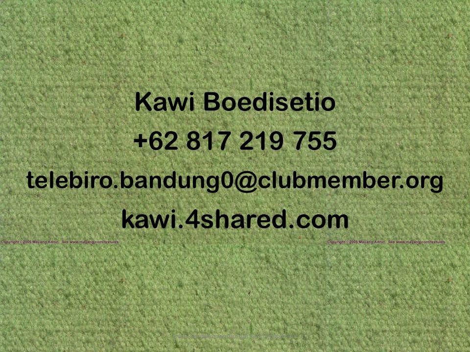 Cara cerdas membunuh kewirausahaan Kawi Boedisetio +62 817 219 755 telebiro.bandung0@clubmember.org kawi.4shared.com