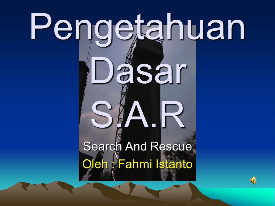 Organisasi S A R •O•Organisasi SAR Yang Dikenal Di Indonesia : •B•BASARI (Badan SAR Indonesia) : 6 menteri (Keuangan, Hankam, Dalam Negeri, Luar Negeri, Sosial, dan Perhubungan) •B•BASARNAS (Badan SAR Nasional) : di bawah koordinasi Departemen Perhubungan.