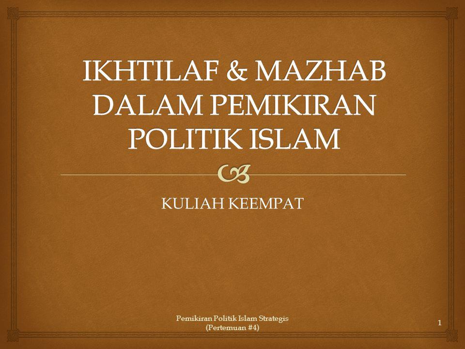 KULIAH KEEMPAT Pemikiran Politik Islam Strategis (Pertemuan #4) 1