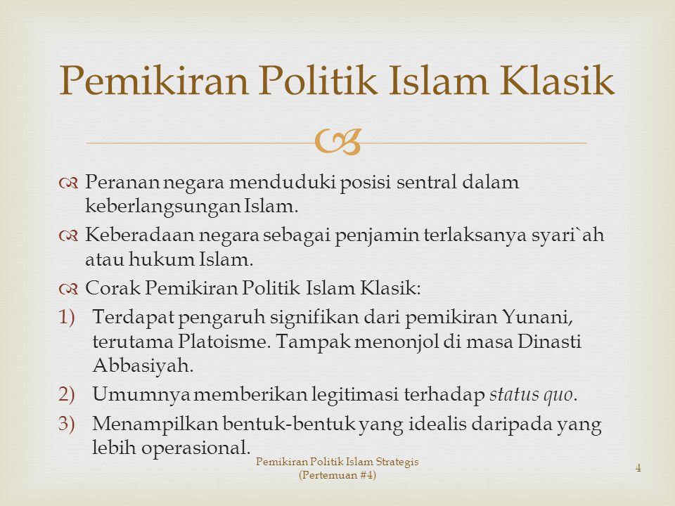   Peranan negara menduduki posisi sentral dalam keberlangsungan Islam.  Keberadaan negara sebagai penjamin terlaksanya syari`ah atau hukum Islam. 
