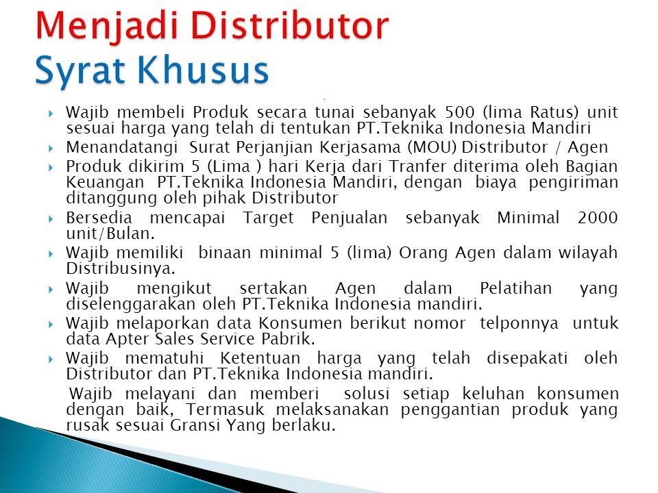   Wajib membeli Produk secara tunai sebanyak 500 (lima Ratus) unit sesuai harga yang telah di tentukan PT.Teknika Indonesia Mandiri  Menandatangi S