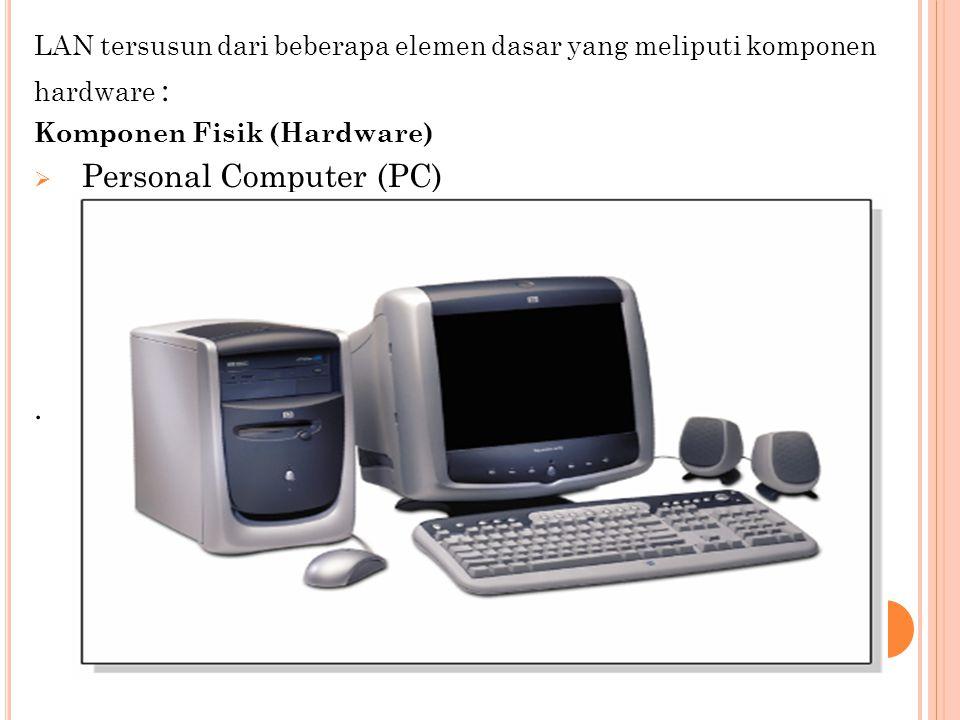  Network Interface Card (NIC) NIC atau sering disebut lan card merupakan komponen kunci pada terminal jaringan.
