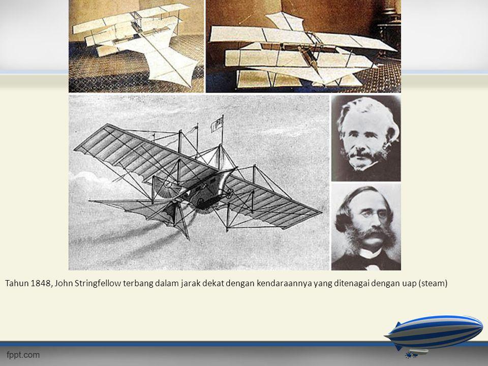 Tahun 1848, John Stringfellow terbang dalam jarak dekat dengan kendaraannya yang ditenagai dengan uap (steam)