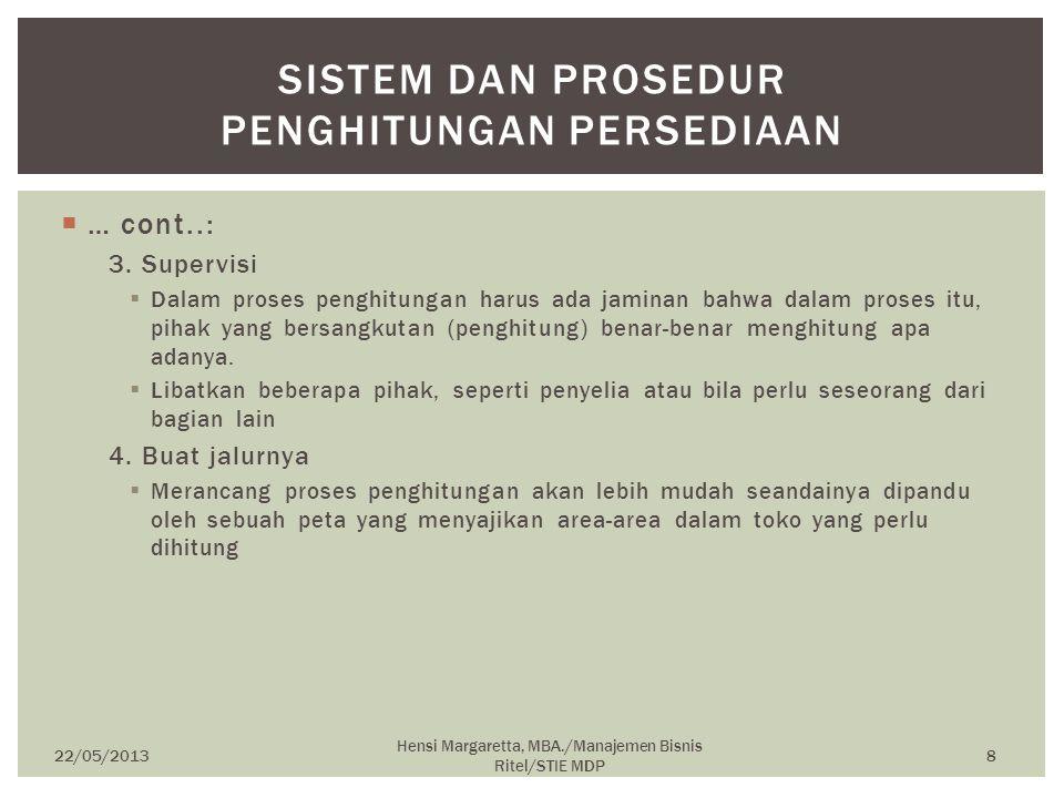 … cont..: 3. Supervisi  Dalam proses penghitungan harus ada jaminan bahwa dalam proses itu, pihak yang bersangkutan (penghitung) benar-benar menghi