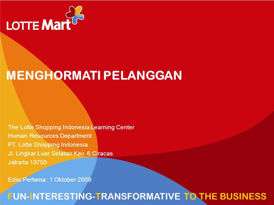 1 HR VIEW TRANSFORM TO HYPERMARKET MENGHORMATI PELANGGAN The Lotte Shopping Indonesia Learning Center Human Resources Department PT.