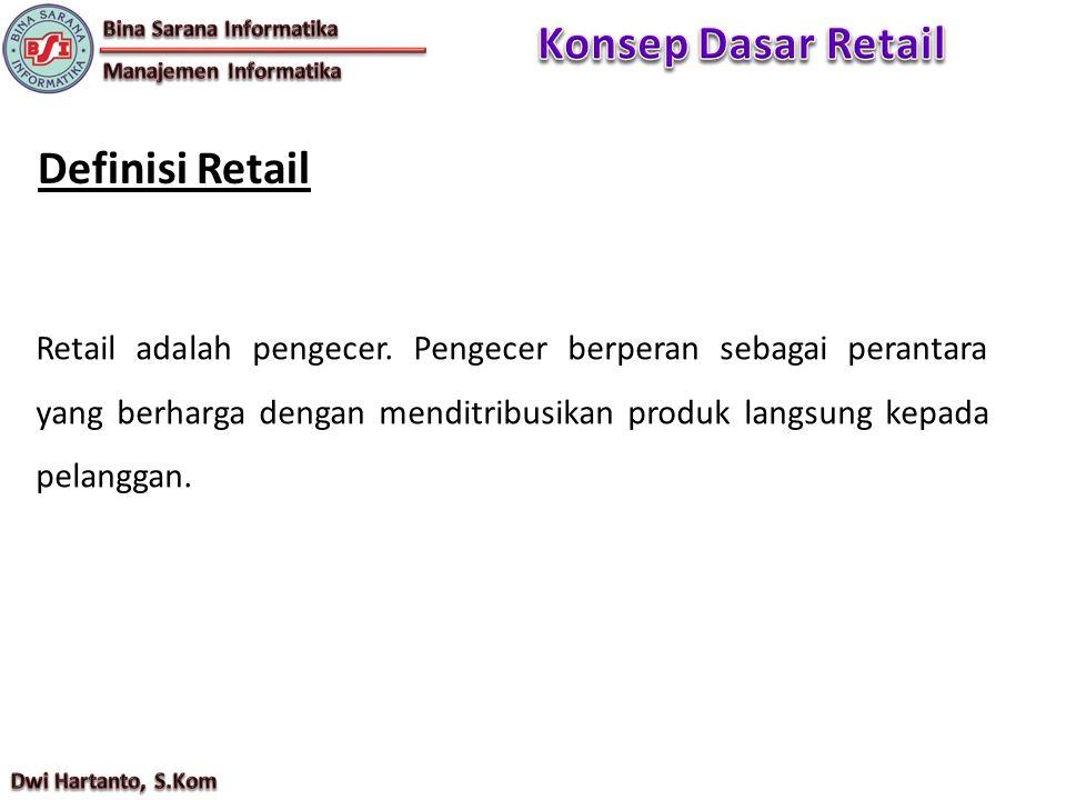 Retail adalah pengecer.
