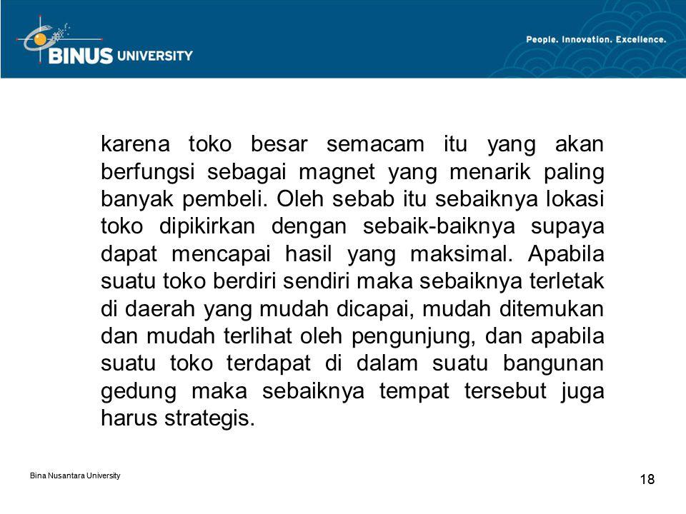 Bina Nusantara University 18 Bina Nusantara University 18 karena toko besar semacam itu yang akan berfungsi sebagai magnet yang menarik paling banyak pembeli.