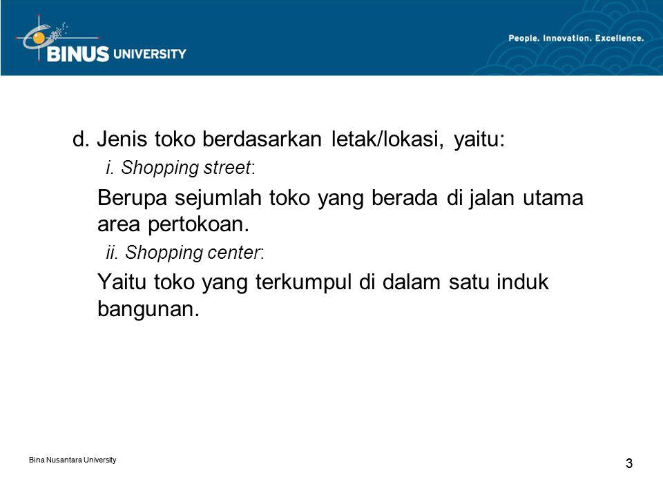Bina Nusantara University 3 3 d.Jenis toko berdasarkan letak/lokasi, yaitu: i.
