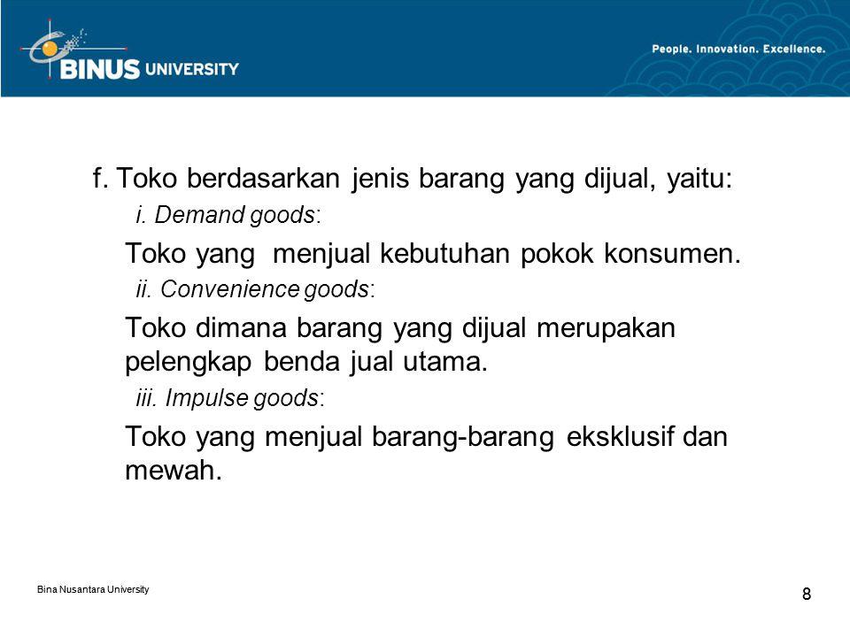 Bina Nusantara University 8 8 f.Toko berdasarkan jenis barang yang dijual, yaitu: i.